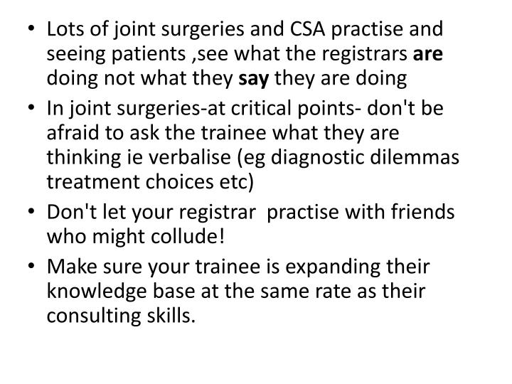 Lots of joint surgeries and CSA practise and seeing patients ,see what the registrars