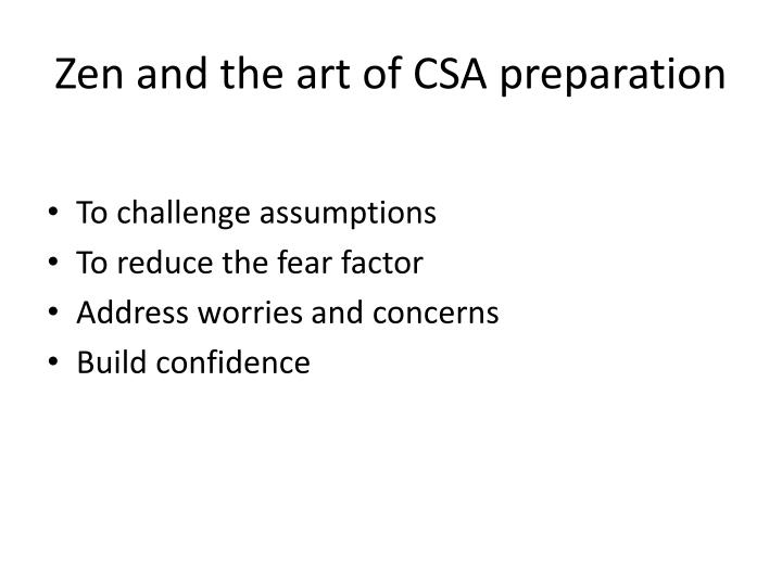 Zen and the art of CSA preparation