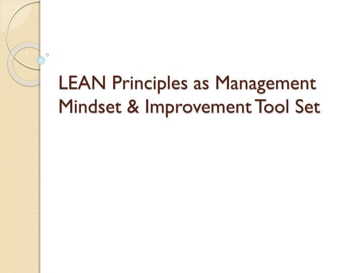 LEAN Principles as Management Mindset & Improvement Tool Set