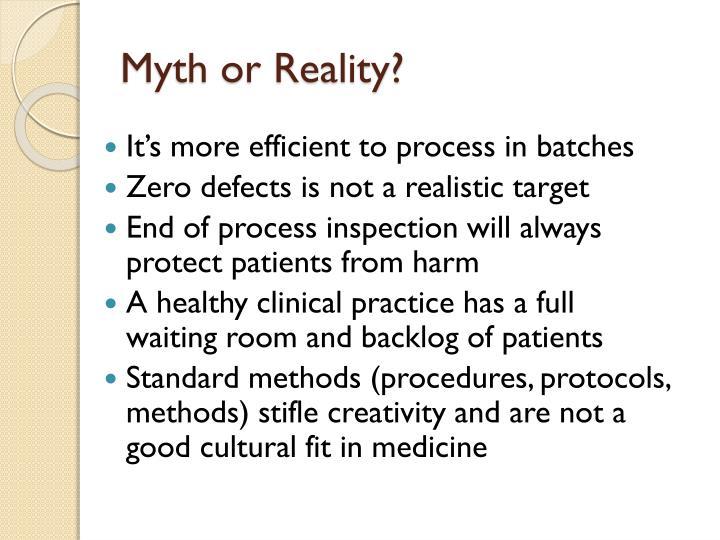 Myth or Reality?