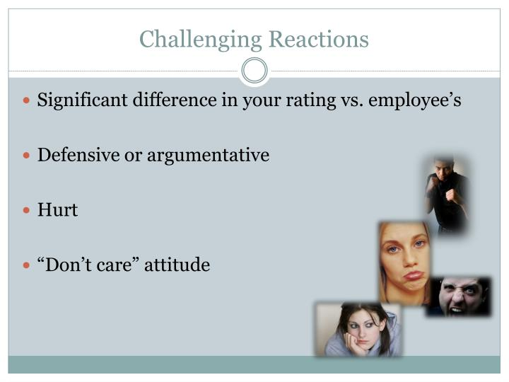 Challenging Reactions
