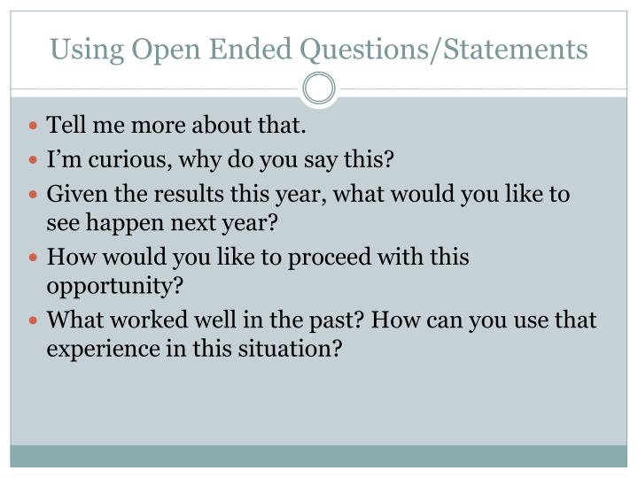 Using Open Ended Questions/Statements