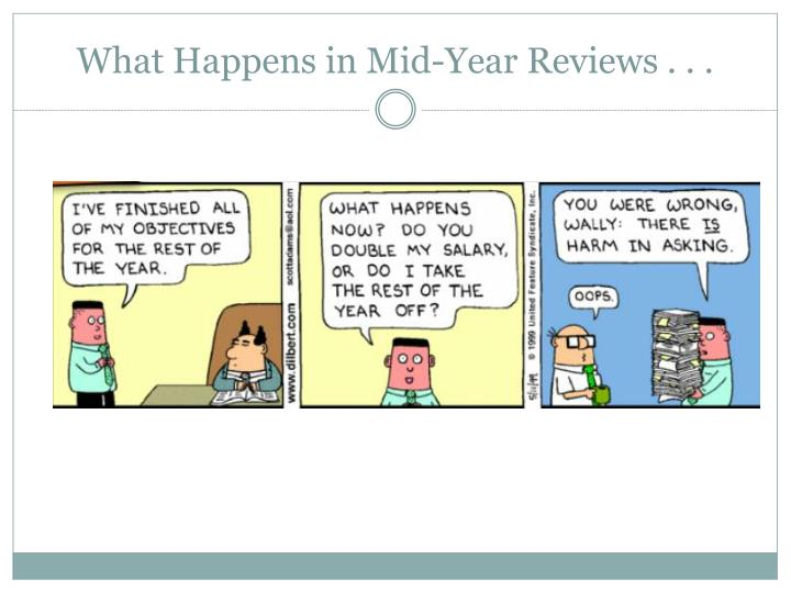 What Happens in Mid-Year Reviews . . .