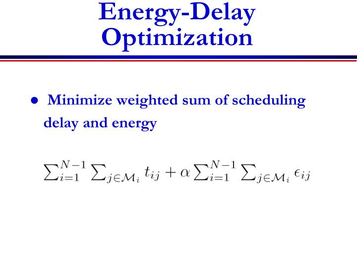 Energy-Delay Optimization