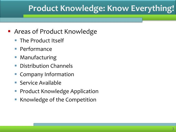 Product Knowledge: Know Everything!