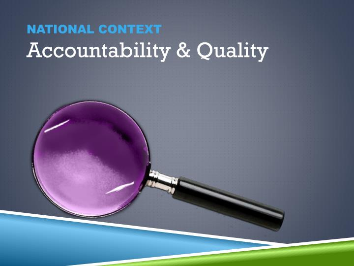 National context accountability quality