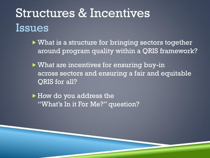 Structures & Incentives
