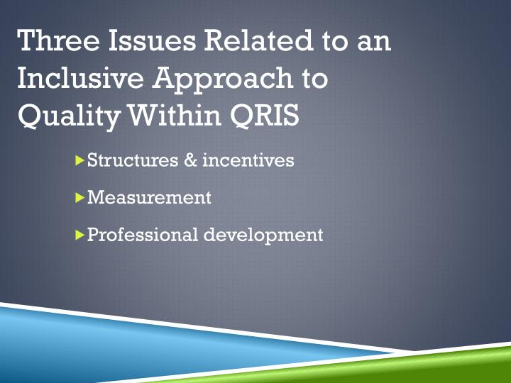 Three Issues Related to an Inclusive Approach to