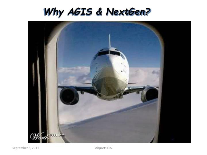 Why AGIS & NextGen?