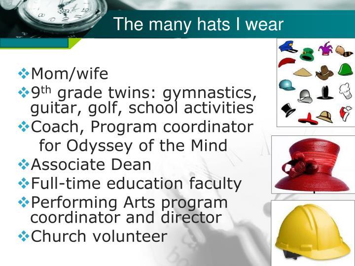 The many hats I wear
