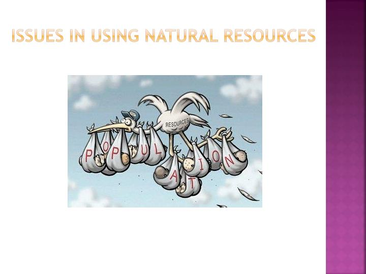 Issues in using natural resources