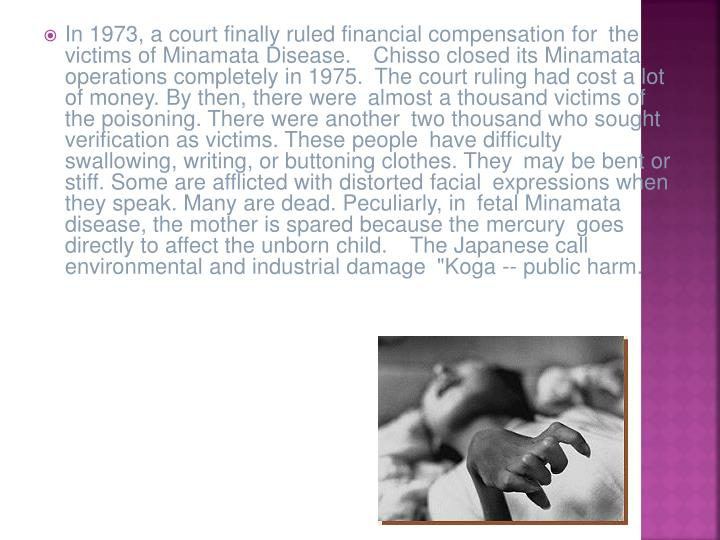 In 1973, a court finally ruled financial compensation