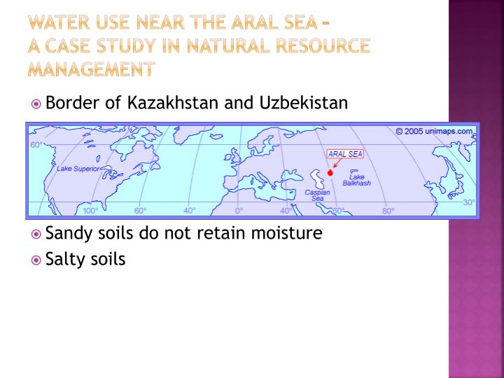 Water Use near the Aral Sea –                      A Case Study in Natural Resource Management
