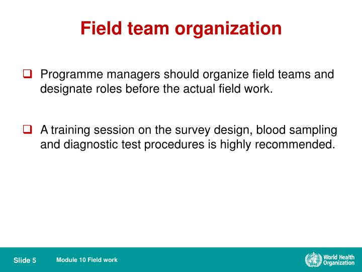 Field team organization