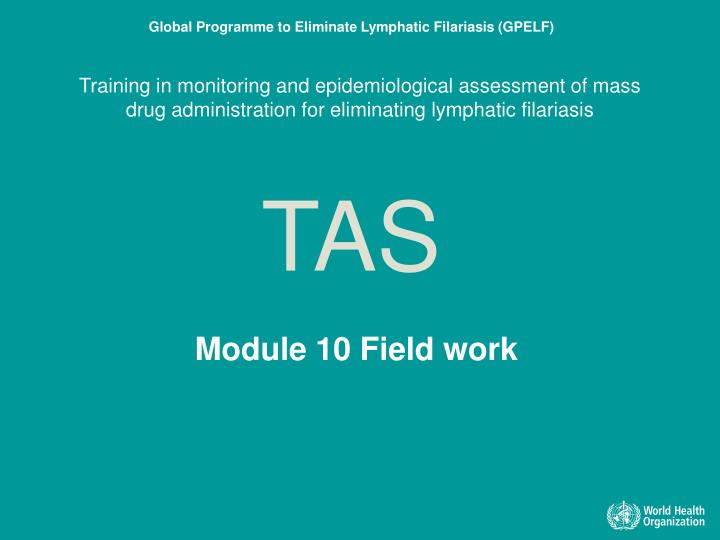 Training in monitoring and epidemiological assessment of mass drug administration for eliminating ly...