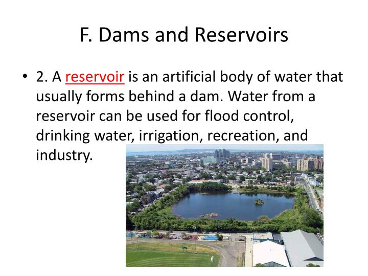 F. Dams and Reservoirs