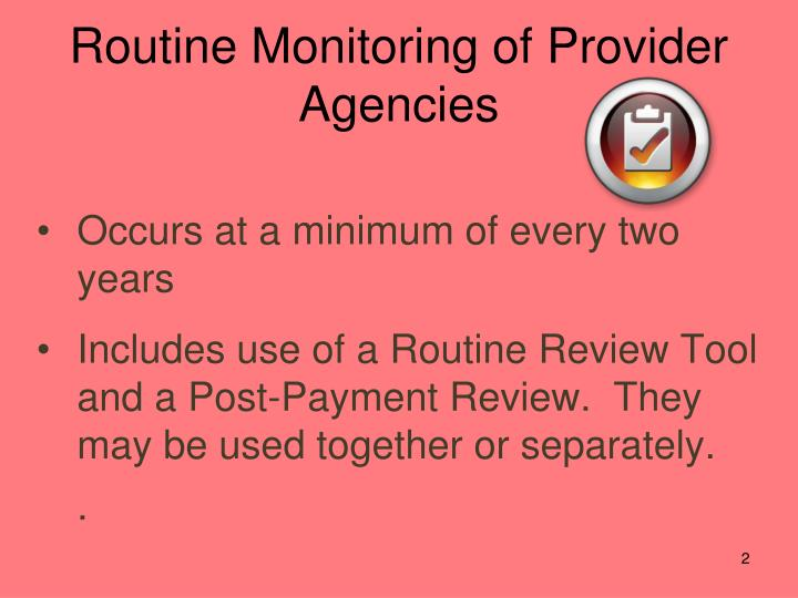 Routine Monitoring of Provider Agencies