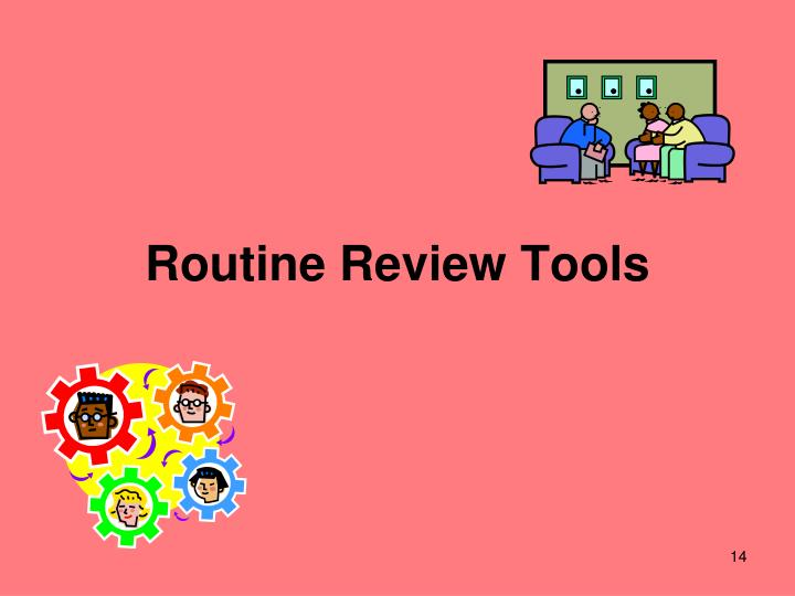 Routine Review Tools