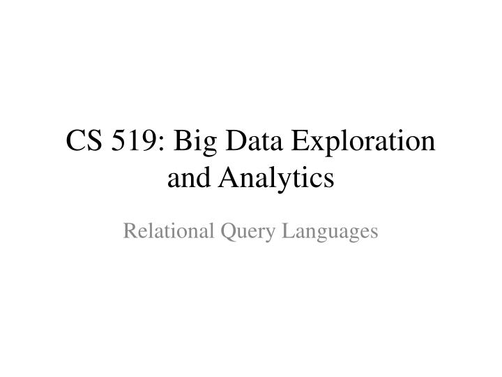 cs 519 big data exploration and analytics