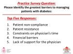 practice survey question please identify the greatest barriers to managing patients with diabetes