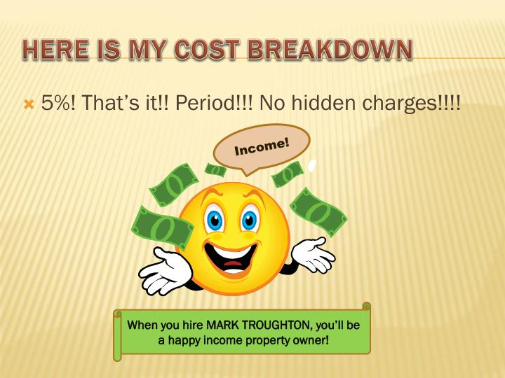 5%! That's it!! Period!!! No hidden charges!!!!