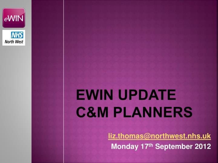 EWIN update C&M PLANNERS