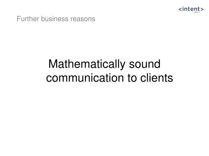 Mathematically sound communication to clients