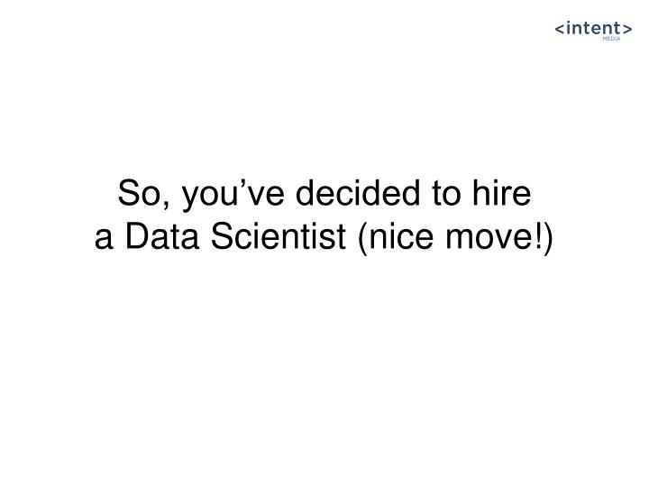 So, you've decided to hire