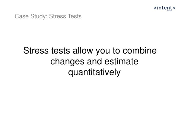 Stress tests allow you to