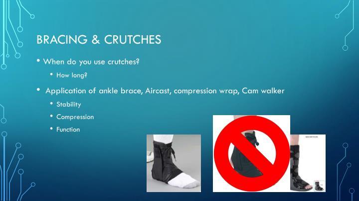 Bracing & crutches