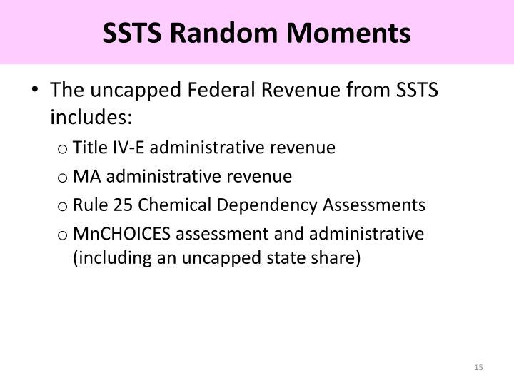 SSTS Random Moments