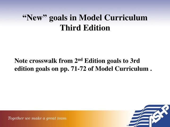 """New"" goals in Model Curriculum Third Edition"