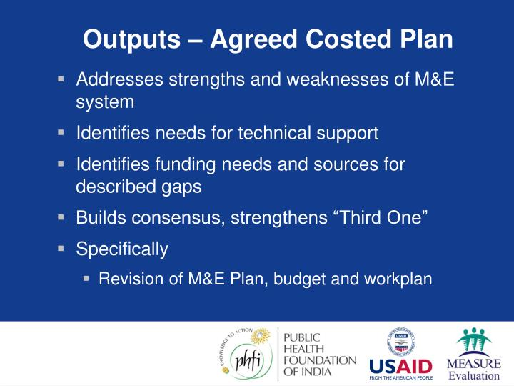 Outputs – Agreed Costed Plan