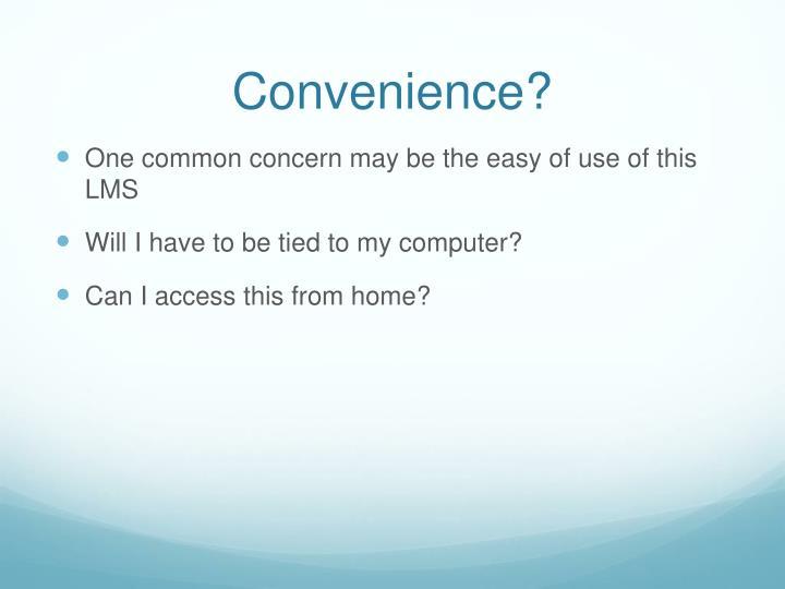 Convenience?