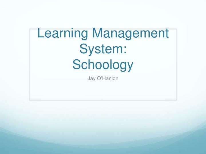Learning management system schoology