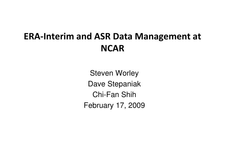 Era interim and asr data management at ncar
