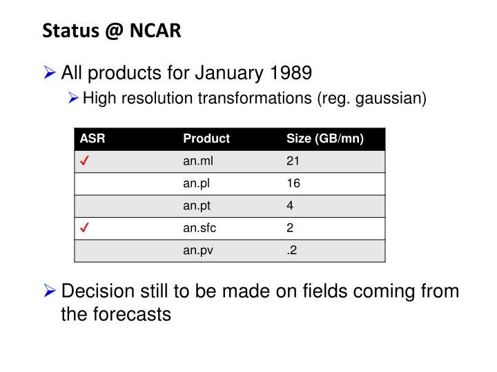 Status @ NCAR