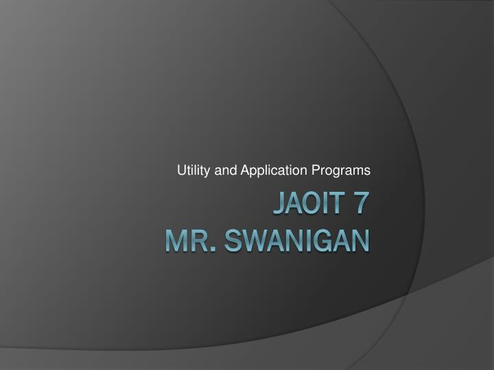 Utility and application programs
