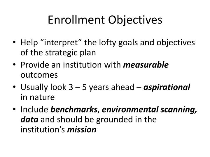 Enrollment Objectives