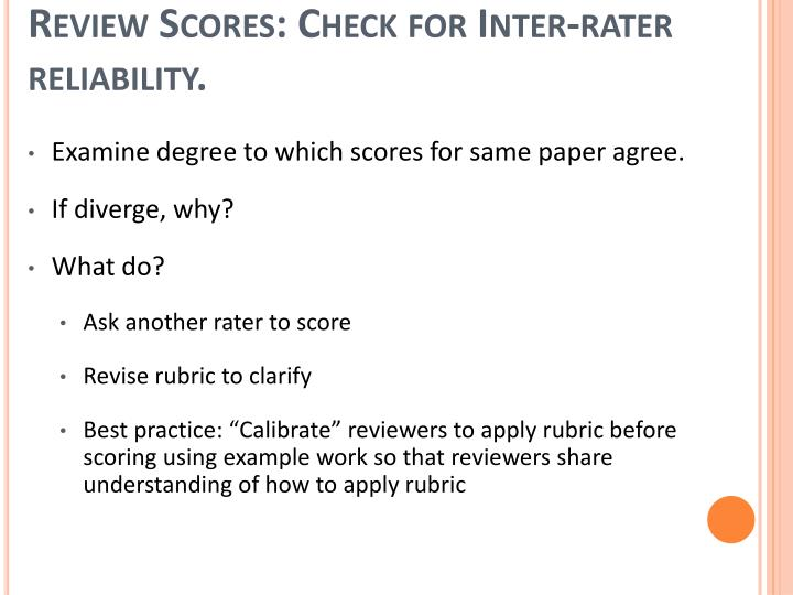 Review Scores: Check for Inter-rater reliability.