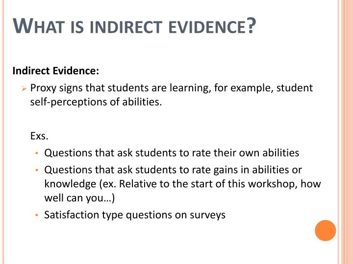 What is indirect evidence?