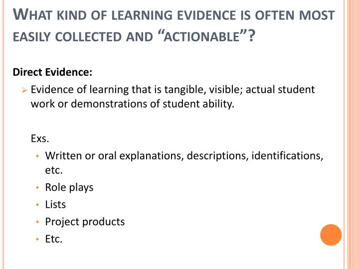 "What kind of learning evidence is often most easily collected and ""actionable""?"