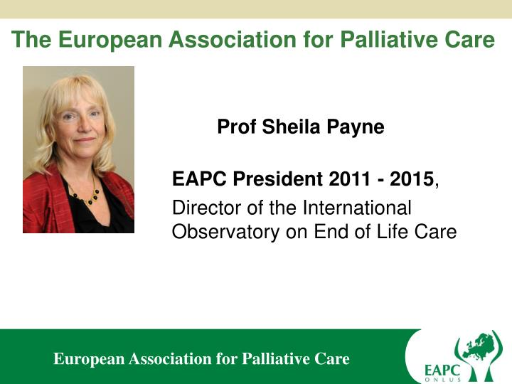 The European Association for Palliative Care