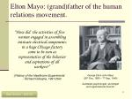 elton mayo grand father of the human relations movement