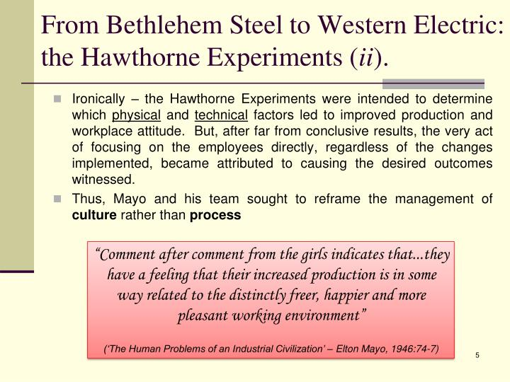 From Bethlehem Steel to Western Electric:  the Hawthorne Experiments (