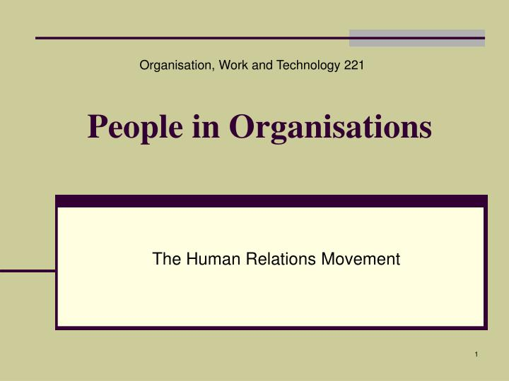 Organisation, Work and Technology 221