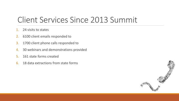 Client Services Since 2013 Summit