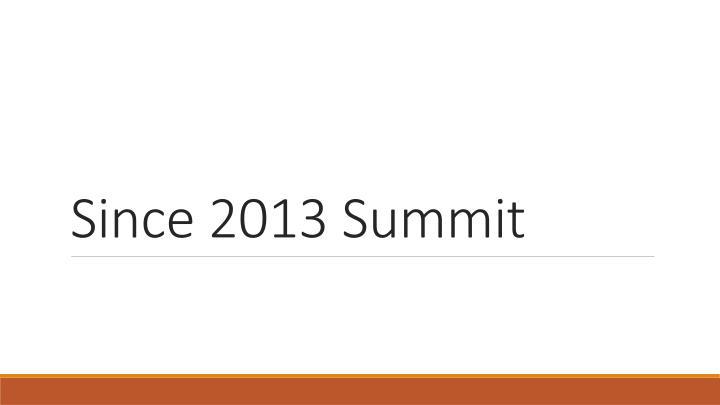 Since 2013 Summit