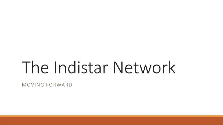 the indistar network