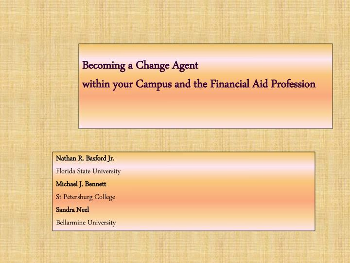 Becoming a change agent within your campus and the financial aid profession